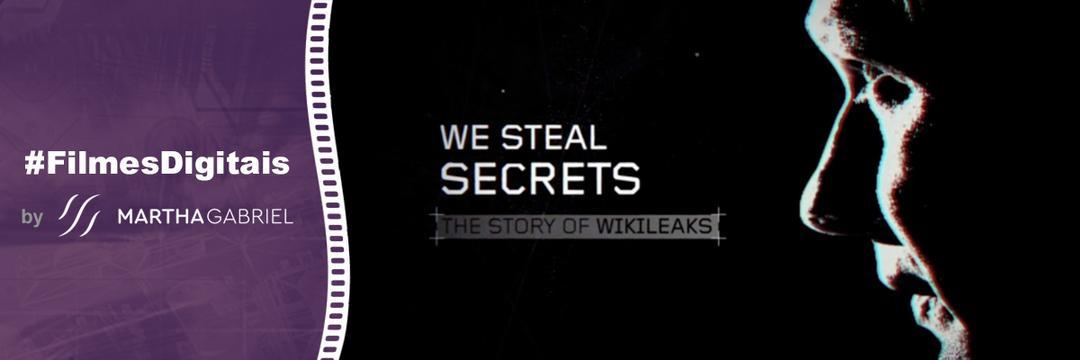 2013 - We Steal Secrets