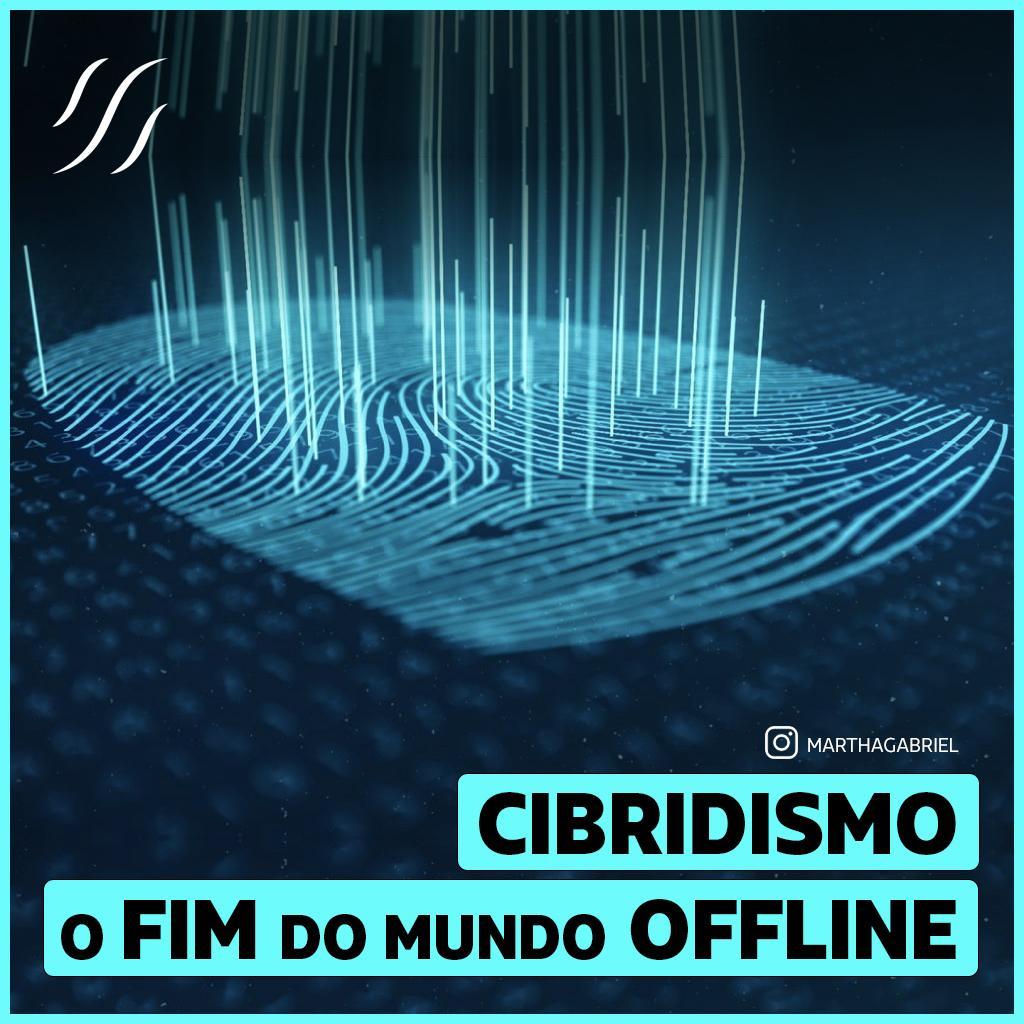 Cibridismo - o fim do mundo offline