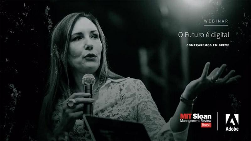 "[Webinar – MIT Sloan Review & Adobe] ""O Futuro é Digital"", com Martha Gabriel"