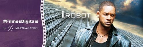2004 - Eu, Robô
