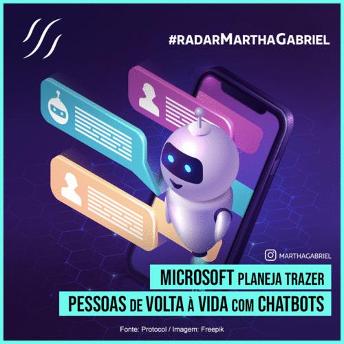 Microsoft planeja trazer pessoas de volta à vida com chatbots