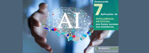 7 Aplicações de IA que se destacam nos bastidores