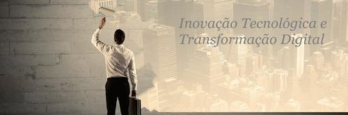 Inovação Tecnológica e Transformação Digital
