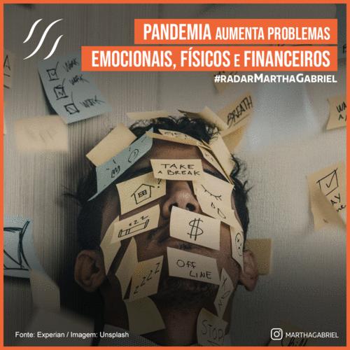 Pandemia aumenta problemas emocionais, físicos e financeiros